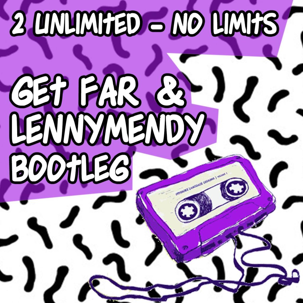 2-Unlimited-No-limit-Get-Far-LENNYMENDY-Bootleg-1