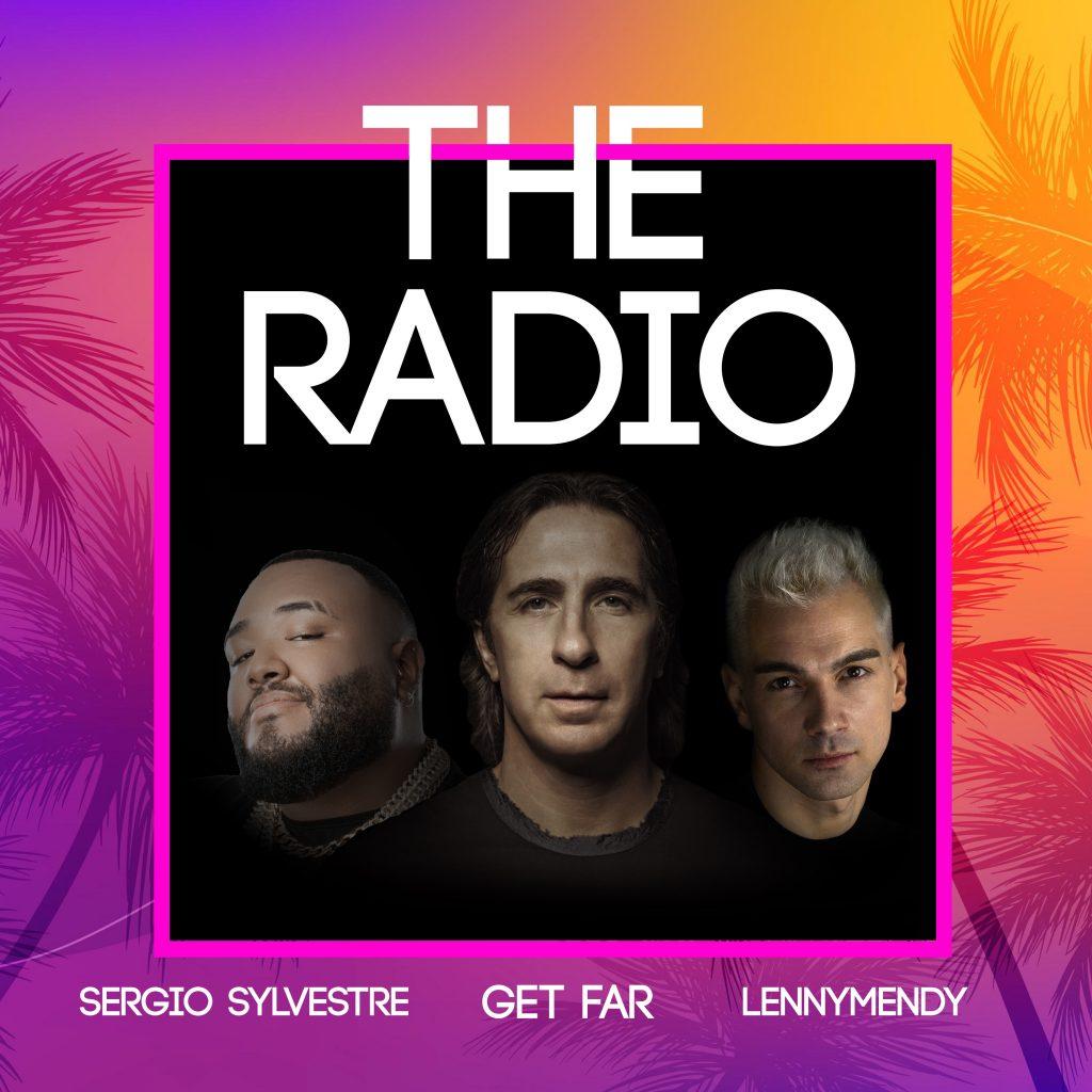 Get Far & LENNYMENDY Feat Sergio Sylvestre – The Radio